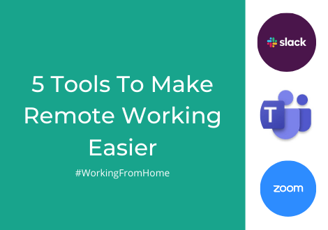 5 Tools To Make Remote Working Easier